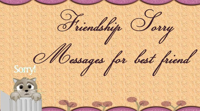 Friendship Sorry Messages for best friend