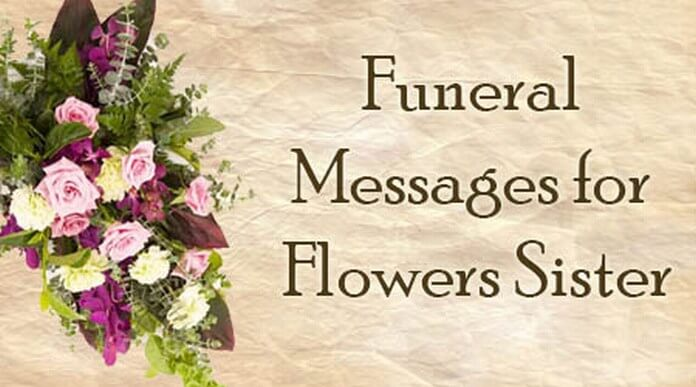 Funeral Messages for Flowers Sister