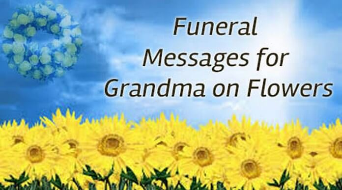 Funeral Messages for Grandma on Flowers