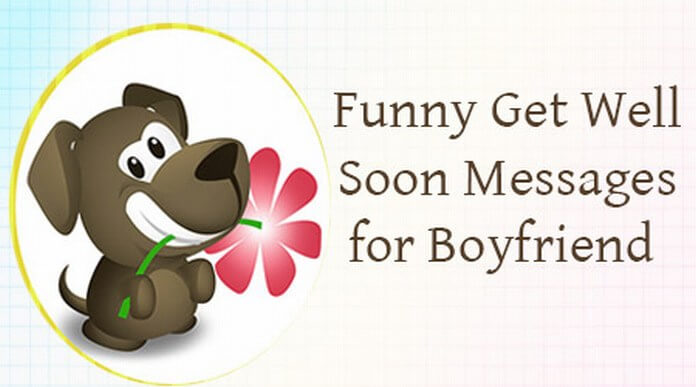 Funny Get Well Soon Messages for Boyfriend