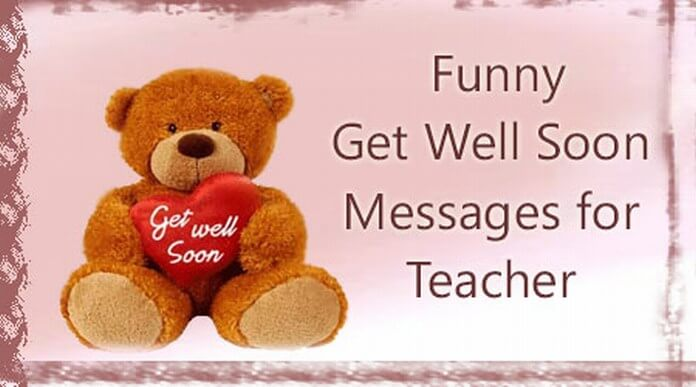Funny Get Well Soon Messages For Teacher