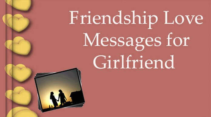 cute Friendship Love Messages for Girlfriend