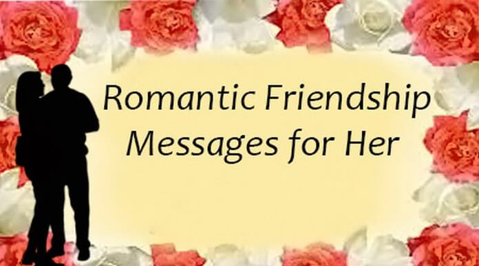 Romantic Friendship Messages for Her