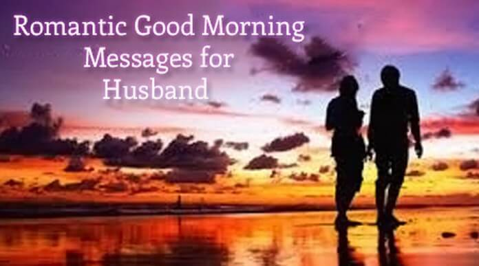 Good Morning Love Romantic Message : Romantic good morning messages for husband