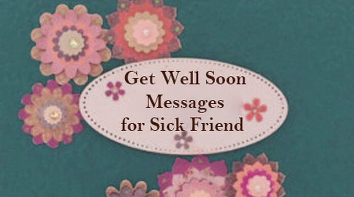 Get Well Soon Messages for Sick Friend