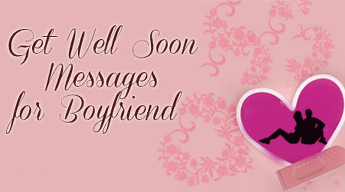 Sweet Get Well Soon Messages For Boyfriend