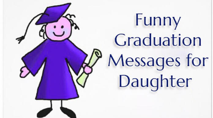 Funny graduation messages for daughter