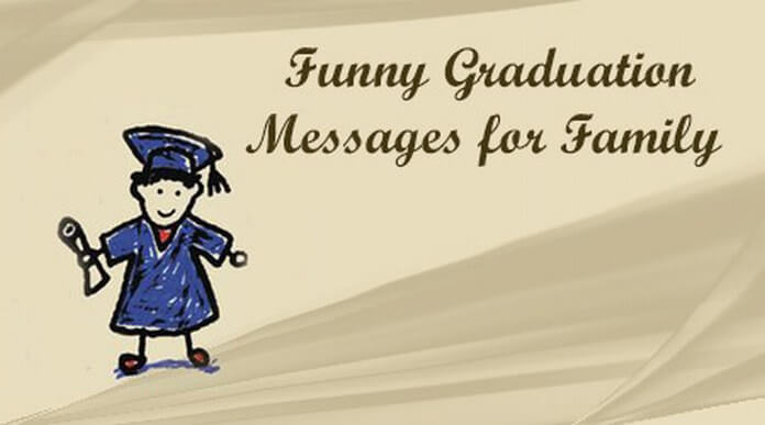 Funny Graduation Messages for Family