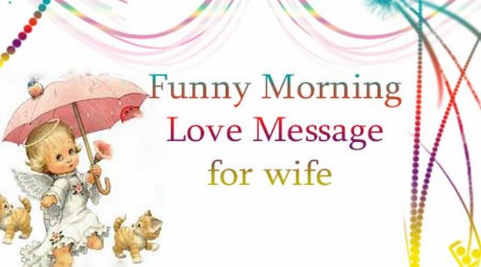 Funny good Morning Love Message for wife