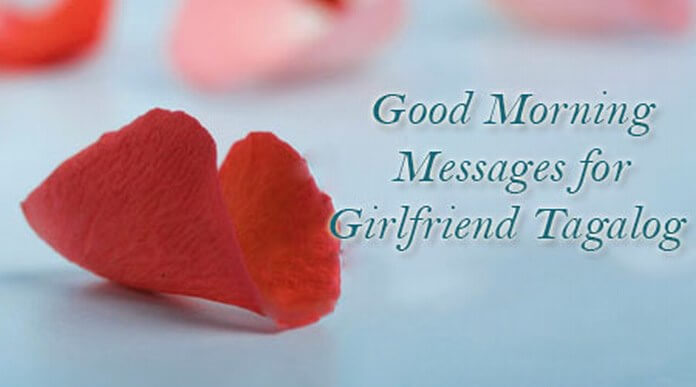 Good Morning Messages for Girlfriend Tagalog