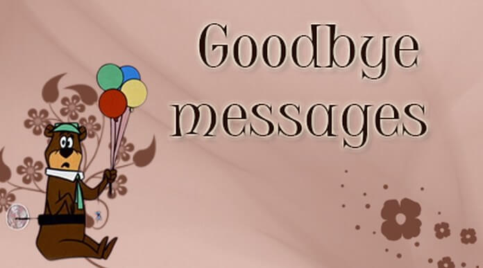 Sample Goodbye Messages, Farewell Wishes and Quotes