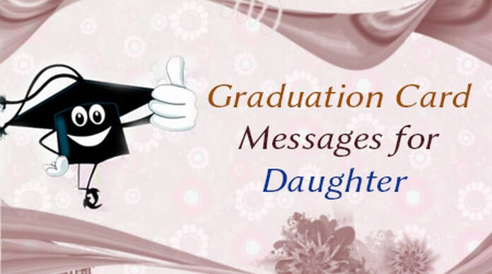 Graduation Card Messages for Daughter