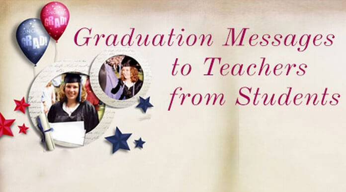 Graduation messages to teachers from students