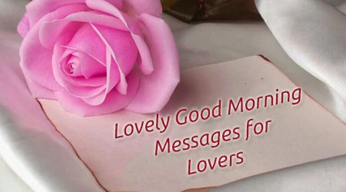Lovely Good Morning Messages for Lovers