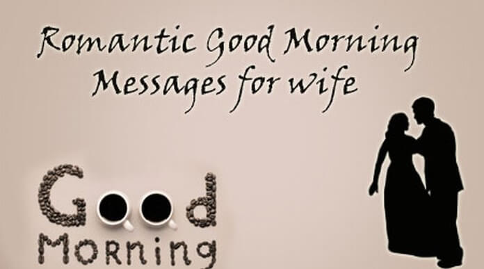 Romantic good morning text messages for wife