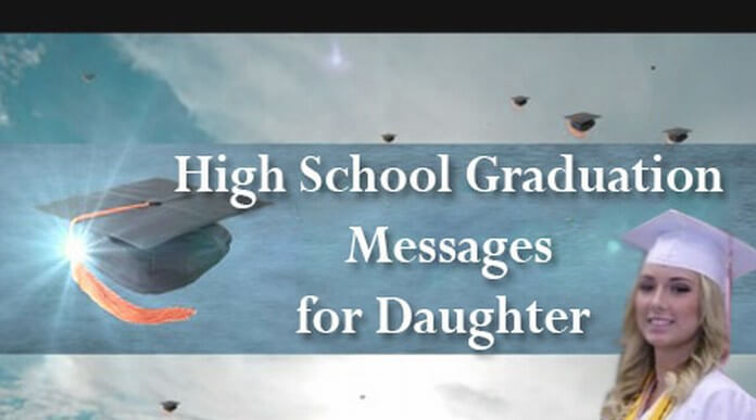 High School Graduation Messages for Daughter