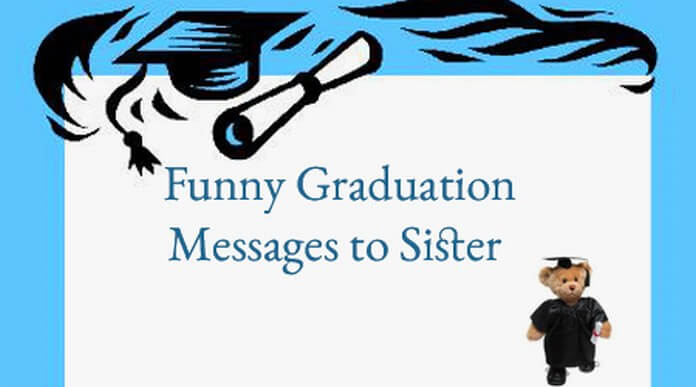 Funny Graduation Messages to Sister