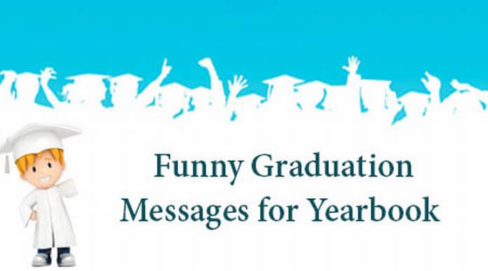 Funny Graduation Messages for Yearbook