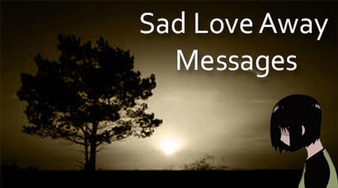Sad Love Away Messages