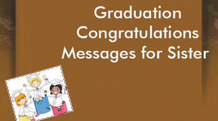 Graduation Congratulations Messages for Sister