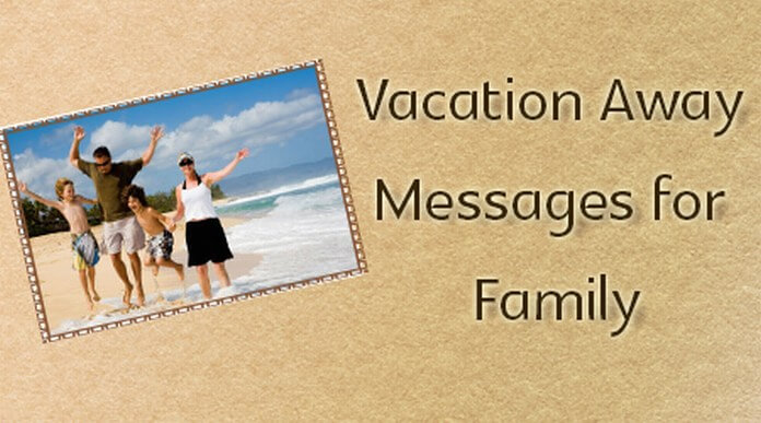 Family Vacation Away Messages
