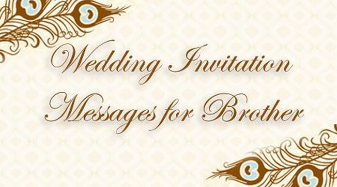 Wedding Invitation Messages for Brother