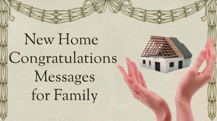 New Home Congratulations Messages for Family