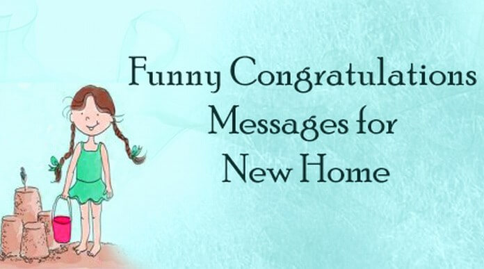 Funny Congratulations Messages for New Home