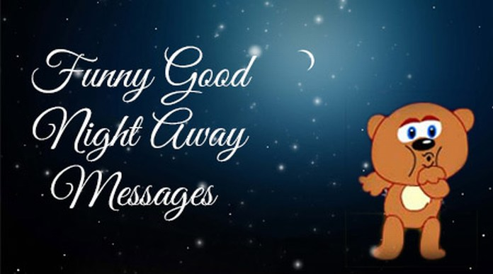 Funny Good Night Away Messages