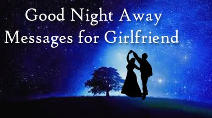 Good Night Away Messages for Girlfriend