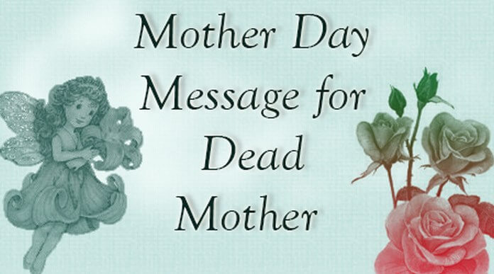 Mother Day Message for Dead Mother