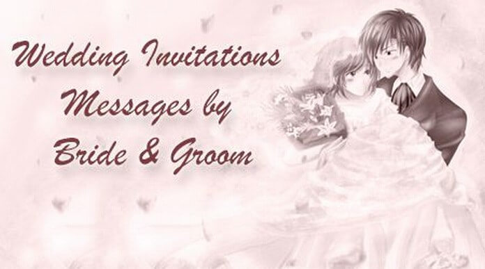 Wedding Invitations Messages by Bride & Groom