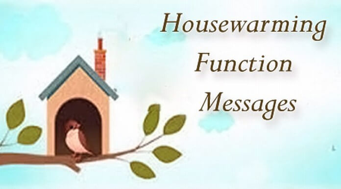 Housewarming function messages What is house warming