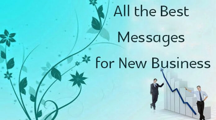 All the Best Messages for New Business
