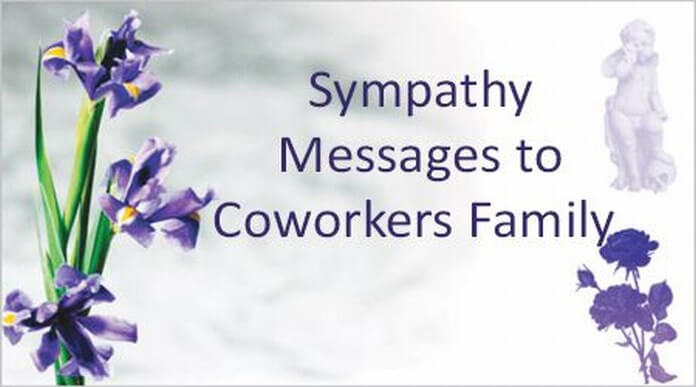 Sympathy messages to co-worker family