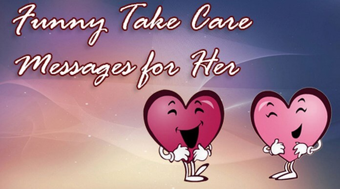 Funny Take Care Messages for Her
