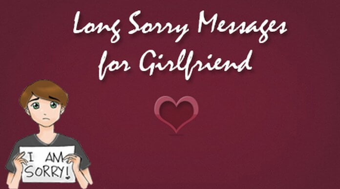 Long sorry messages for girlfriend