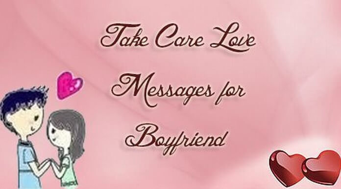 Boyfriend Take care love messages