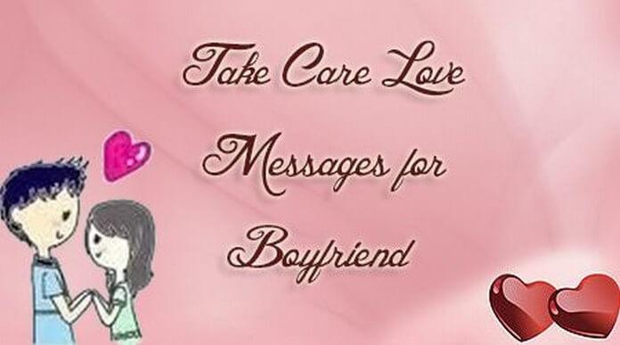 Boyfriend Take care love messages