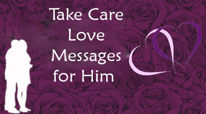 Take Care Love Messages for Him