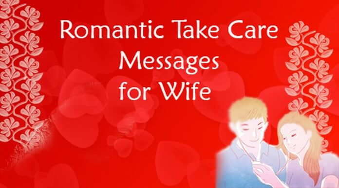 Romantic Take Care Messages for Wife