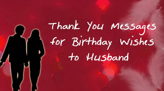 Thank You Messages for Birthday Wishes to Husband