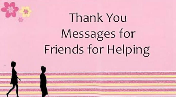 Thank You Messages for Friends for Helping