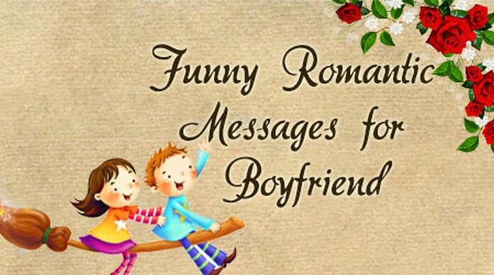 Funny Romantic Messages Boyfriend