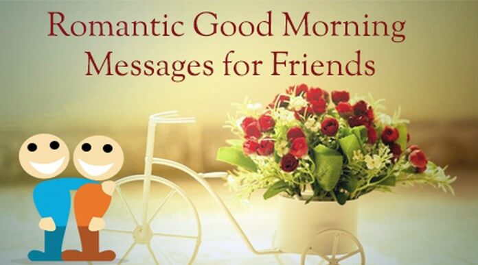 friends romantic good morning messages