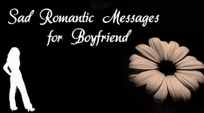 boyfriend Sad romantic messages