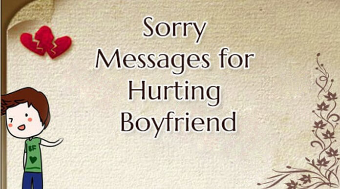 Sorry messages for hurting boyfriend
