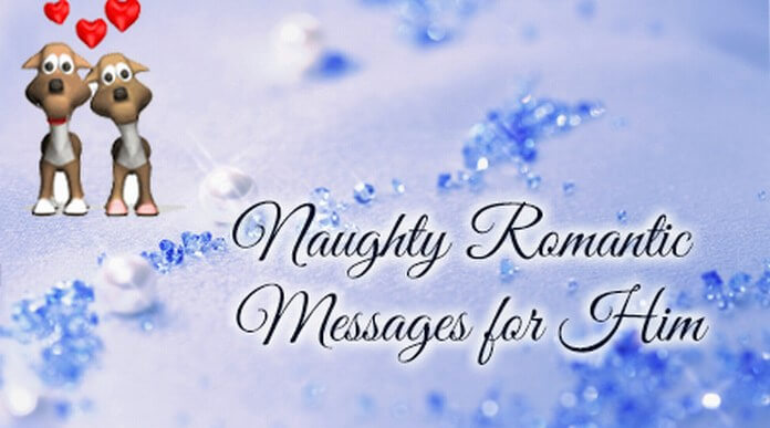 Naughty Romantic Messages for Him