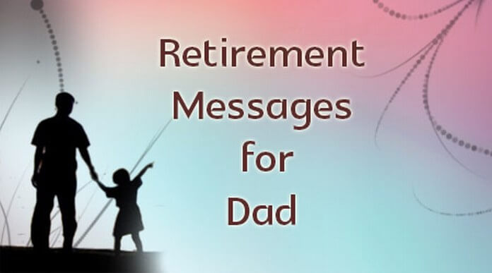 Dad Retirement Messages