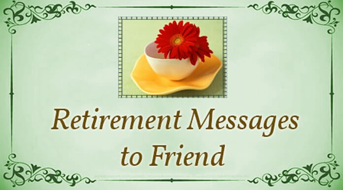 Retirement Messages to Friend